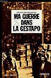 Ma guerre dans la Gestapo - L'incroyable destin d'une jeune femme juive.