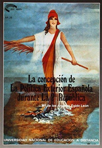 La Concepción de La Política Exterior Española Durante La Segunda República (AULA ABIERTA)
