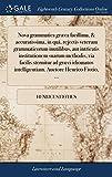 Nova Grammatica Græca Facillima, & Accuratissima, in Quâ, Rejectis Veterum Grammaticorum Inutilibus, Aut Intricatis In