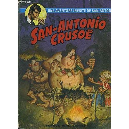 SAN-ANTONIO CRUSOE / UNE AVENTURE INEDITE DE SAN-ANTONIO