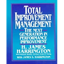 Total Improvement Management: The Next Generation in Performance Improvement Hardcover October 1, 1994