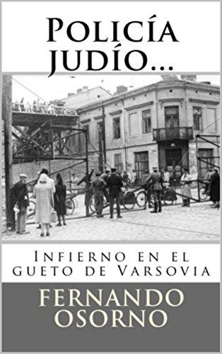 Policía judío...: Infierno en el gueto de Varsovia (Policía Judío...Infierno en el gueto de Varsovia nº 1) por Fernando Osorno
