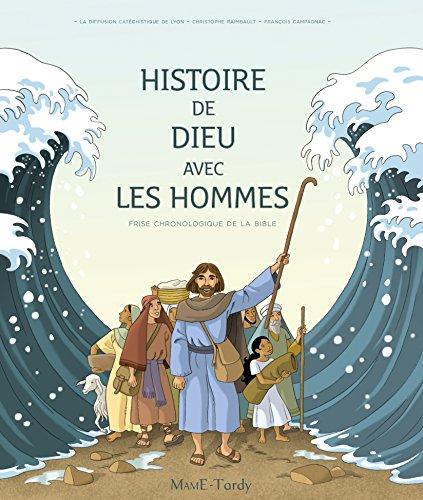 Histoire de Dieu avec les hommes - Frise chronologique de la Bible, enfant par Christophe Raimbault