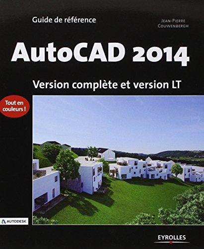AutoCAD 2014 : Version complète et version LT par Jean-Pierre Couwenbergh