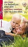 Un Ballantyne pour père - Une vie à tes côtés (Passions)