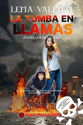 LA TUMBA EN LLAMAS: Hasta los Huesos IV eBook: Lena Valenti, Lena ...