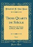 Trois Quarts de Siecle, Vol. 2: Memoires Du Comte de Beust, 1866-1885 (Classic Reprint)