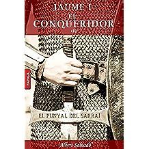 EL PUNYAL DEL SARRAÍ (JAUME I EL CONQUERIDOR Book 1) (Catalan Edition)