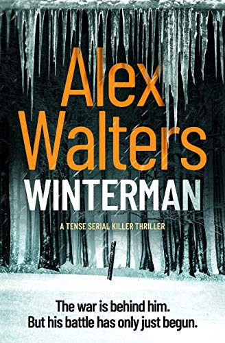 Winterman: a tense serial killer thriller by [Walters, Alex]