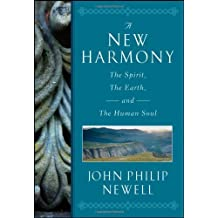 A New Harmony: The Spirit, the Earth, and the Human Soul by J. Philip Newell (2011-07-26)