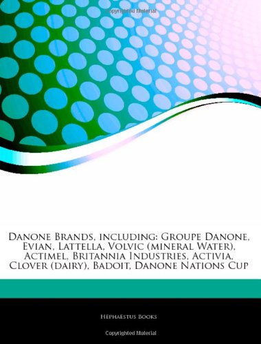 articles-on-danone-brands-including-groupe-danone-evian-lattella-volvic-mineral-water-actimel-britan