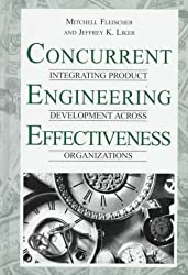 Concurrent Engineering Effectiveness by Mitchell Fleischer (1997-01-01)