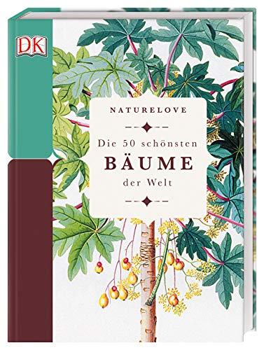 Naturelove. Die 50 schönsten Bäume der Welt: Ein Buch wird zum Kunstwerk -