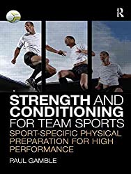 [(Strength and Conditioning for Team Sports : Sport-Specific Physical Preparation for High Performance)] [By (author) Paul R. Gamble] published on (September, 2009)