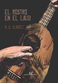 El Rostro en el Laud par  M.A.Alvarez