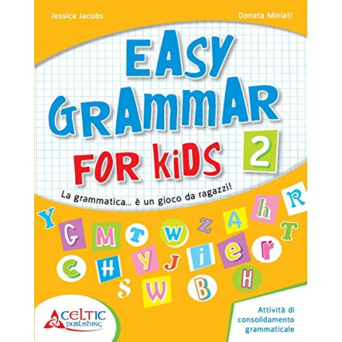 Easy grammar for kids. Level 2. Materiali per il docente. Per la Scuola elementare