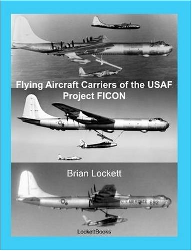 Flying Aircraft Carriers of the USAF: Project FICON