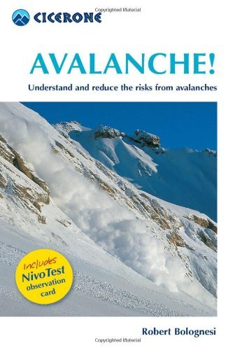 Avalanche!: Assess and reduce risks from Avalanches (Cicerone Guides) by Robert Bolognesi (2007-03-01) par Robert Bolognesi