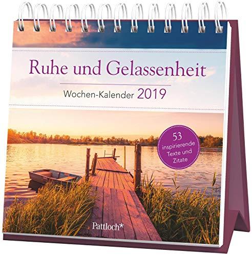 Ruhe und Gelassenheit - Wochen-Kalender 2019: zum Aufstellen m. Fotos u. Zitaten, inspirierende Texte auf d. Rückseiten, Spiralbindung, 16,6 x 15,8 cm