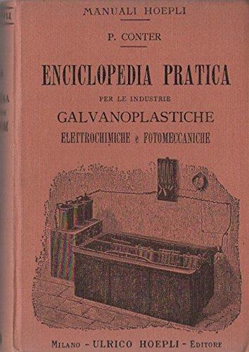 enciclopedia-pratica-per-le-industrie-galvanoplastiche-elettrochimiche-e-fotomeccaniche-acciatura-al