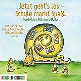 Jetzt geht's los - Schule macht Spaß!: Geschichten, Reime und Lieder (Kinder Kinder)
