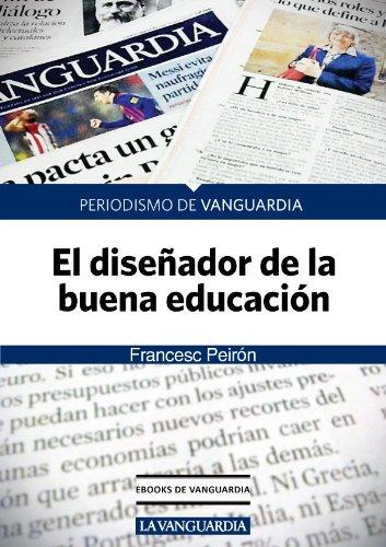 El diseñador de la buena educación por Francesc Peirón