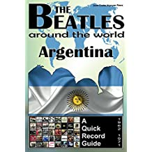 The Beatles - Argentina - A Quick Record Guide: Full Color Discography (1962-1971) (The Beatles Around The World Book 11) (English Edition)