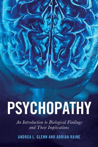 Psychopathy: An Introduction to Biological Findings and Their Implications (Psychology and Crime) by Glenn, Andrea, Raine, Adrian (2014) Paperback