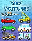 MES VOITURES: Un livre de coloriage pour les fans de voitures de 2 à 6 ans, plus de 75 voitures sur 100 pages, format A4