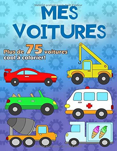 MES VOITURES: Un livre de coloriage pour les fans de voitures de 2 à 6 ans, plus de 75 voitures sur 100 pages, format A4 par Voitures Heureuses