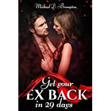 Get Your Ex Back in 29 Days: Improve Marriage and Prevent Divorce: Volume 2 (Goodunion)