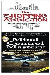 The Shopping Addiction & Mind Control Mastery (Human Behavior Box Set) (Volume 10) by Jeffrey Powell (2014-11-05)