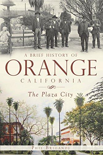 A Brief History of Orange, California: The Plaza City (English Edition)