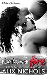 Playing with Fire: A single dad sports romance (Playing to Win Book 1)