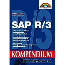 SAP R/3 Kompendium. Betriebswirtschaftlicher Funktionsumfang und Erfolgspotentiale