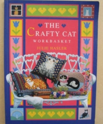 The Crafty Cat Workbasket by Julie S. Hasler (1995-01-26)