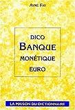 DICO BANQUE. Monétique, euro