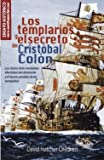 Los templarios y el secreto de Cristobal Colon / The Templars and the secret of Christopher Columbus: Las claves de la verdadera identidad del ... Admiral and the Lost Treas (Nowtilus Pocket)
