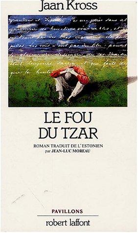 Le fou du tzar par Jaan Kross