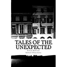 Tales of the Unexpected: 14 Tales of the Strange, the Eerie and the Macabre