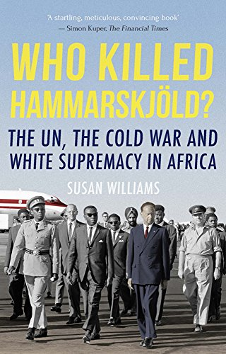Who Killed Hammarskjold?: The UN, the Cold War and White Supremacy in Africa por Susan Williams