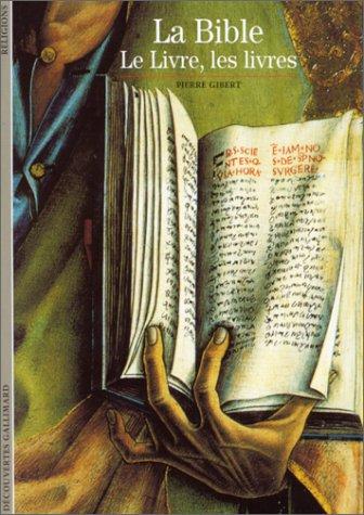 LA BIBLE. Le Livre, les livres