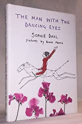 The Man with the Dancing Eyes by Sophie Dahl (15-Jan-2003) Hardcover