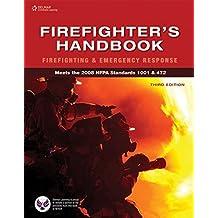 Firefighter's Handbook: Firefighting and Emergency Response: Essentials of Firefighting and Emergency Response