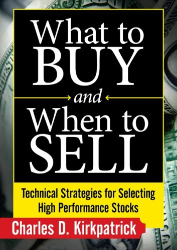 What to Buy and When to Sell: Technical Strategies for Selecting High Performance Stocks