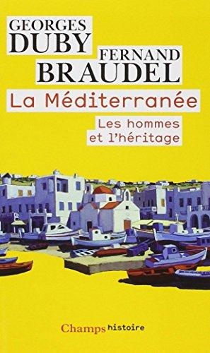 La méditerranée : Les hommes et l'héritage par Fernand Braudel