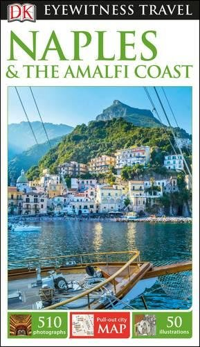 DK Eyewitness Travel Guide Naples and the Amalfi Coast (Eyewitness Travel Guides)