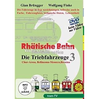 RHÄTISCHE BAHN - Die Triebfahrzeuge Teil 3 - Triebfahrzeuge der Gleichstromlinien - Bernina, Chur-Arosa, Bellinzona-Mesocco: Ein Buch auf DVD, kein Video!