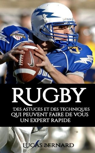 Rugby: Des astuces et des techniques qui peuvent faire de vous un expert rapide por Lucas Bernard