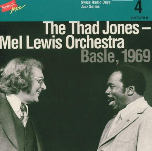 The Thad Jones - Mel Lewis Orchestra, Basle 1969 by Thad Jones (2003-04-07)